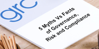 5 Myths Vs Facts of Governance, Risk and Compliance