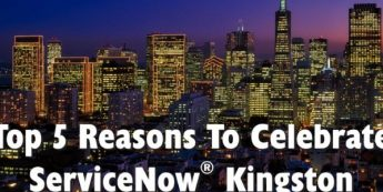 5 Reasons to Celebrate ServiceNow® Kingston