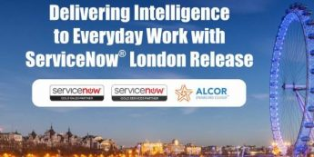 Delivering Intelligence to Everyday Work with ServiceNow® London Release