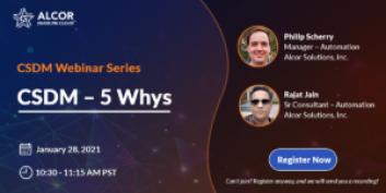 Alcor CSDM Webinar Series – Session 1, CSDM – 5 Whys