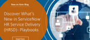 Discover What's New in ServiceNow HR Service Delivery (HRSD)- Playbooks